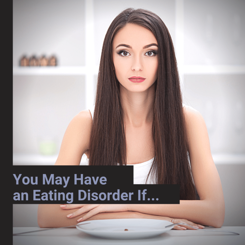 Eating Disorder - You May Have an Eating Disorder If