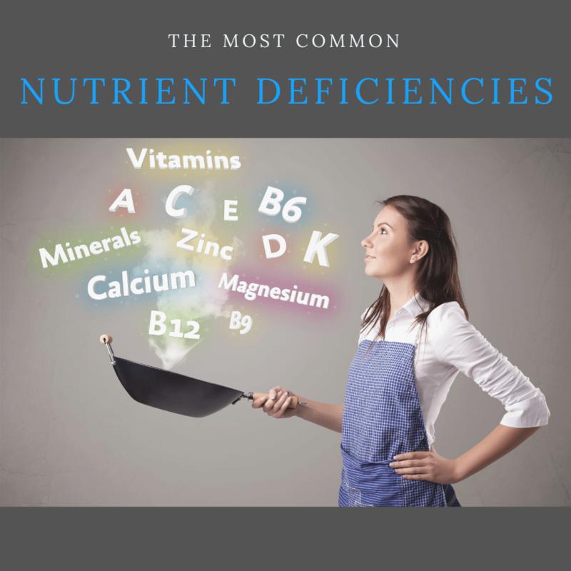 The Most Common Nutrient Deficiencies